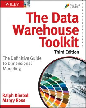The Data Warehouse Toolkit. The Definitive Guide to Dimensional Modeling - Ralph  Kimball