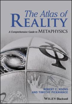 The Atlas of Reality. A Comprehensive Guide to Metaphysics - Timothy  Pickavance