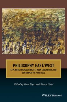 Philosophy East / West. Exploring Intersections between Educational and Contemplative Practices - Sharon  Todd
