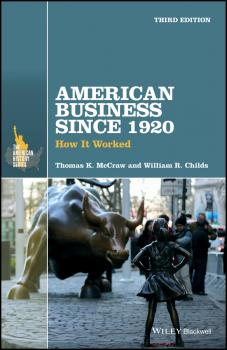American Business Since 1920. How It Worked - Thomas McCraw K.