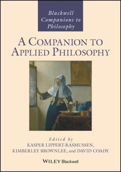 A Companion to Applied Philosophy - Kasper  Lippert-Rasmussen