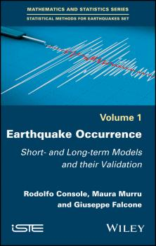 Earthquake Occurrence. Short- and Long-term Models and their Validation - Rodolfo  Console