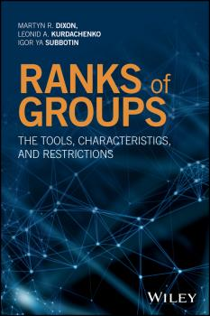 Ranks of Groups. The Tools, Characteristics, and Restrictions - Leonid Kurdachenko A.