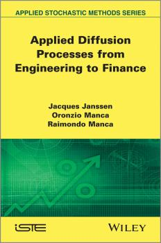 Applied Diffusion Processes from Engineering to Finance - Jacques  Janssen