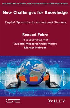 New Challenges for Knowledge. Digital Dynamics to Access and Sharing - Renaud  Fabre