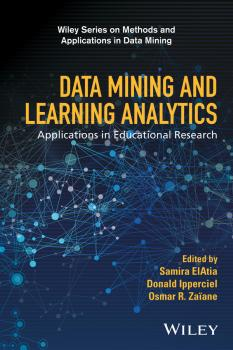 Data Mining and Learning Analytics. Applications in Educational Research - Samira  ElAtia