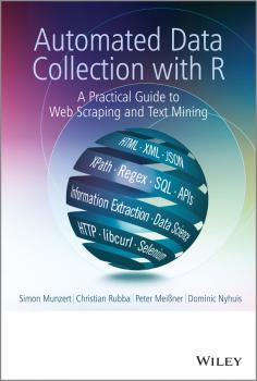 Automated Data Collection with R. A Practical Guide to Web Scraping and Text Mining - Simon  Munzert