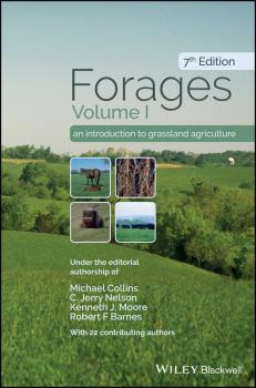 Forages, Volume 1. An Introduction to Grassland Agriculture - Michael  Collins