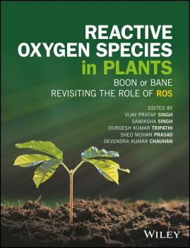 Reactive Oxygen Species in Plants. Boon Or Bane - Revisiting the Role of ROS - Samiksha Singh