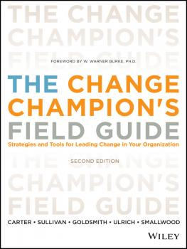 The Change Champion's Field Guide. Strategies and Tools for Leading Change in Your Organization - Dave  Ulrich