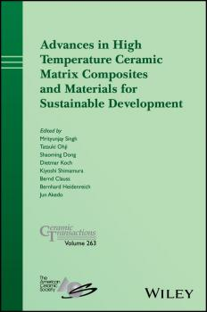 Advances in High Temperature Ceramic Matrix Composites and Materials for Sustainable Development - Mrityunjay  Singh