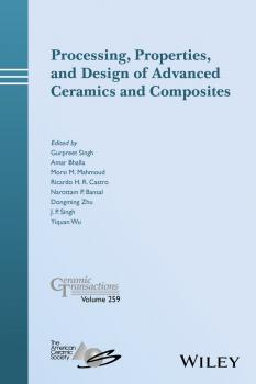 Processing, Properties, and Design of Advanced Ceramics and Composites - Dongming Zhu