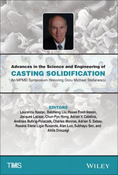 Advances in the Science and Engineering of Casting Solidification. An MPMD Symposium Honoring Doru Michael Stefanescu - Hasse  Fredriksson