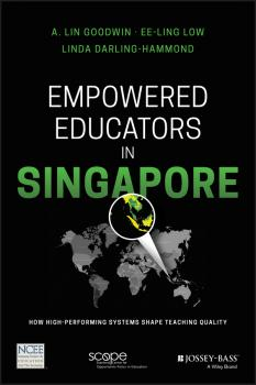 Empowered Educators in Singapore. How High-Performing Systems Shape Teaching Quality - Linda  Darling-Hammond