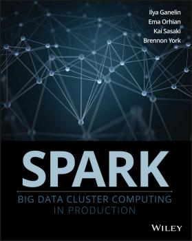Spark. Big Data Cluster Computing in Production - Ilya  Ganelin