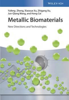 Metallic Biomaterials. New Directions and Technologies - Yufeng  Zheng