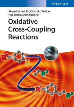 Oxidative Cross-Coupling Reactions - Wei  Liu