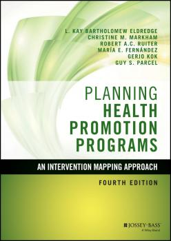 Planning Health Promotion Programs. An Intervention Mapping Approach - Gerjo  Kok