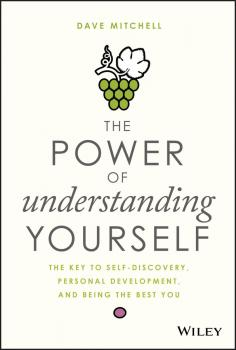 The Power of Understanding Yourself. The Key to Self-Discovery, Personal Development, and Being the Best You - Dave  Mitchell