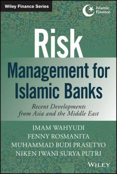 Risk Management for Islamic Banks. Recent Developments from Asia and the Middle East - Imam Wahyudi