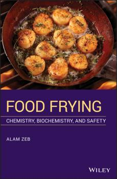 Food Frying. Chemistry, Biochemistry, and Safety - Alam Zeb