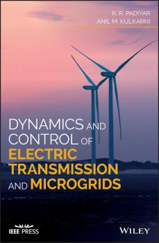 Dynamics and Control of Electric Transmission and Microgrids - K. Padiyar R.