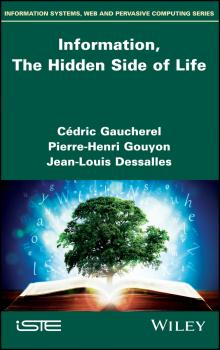 Information, The Hidden Side of Life - Pierre-Henri  Gouyon