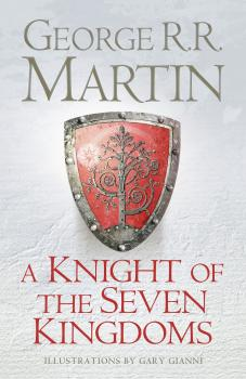 A Knight of the Seven Kingdoms - Джордж Р. Р. Мартин