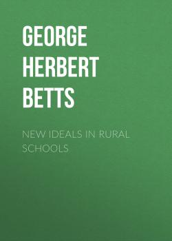 New Ideals in Rural Schools - George Herbert Betts