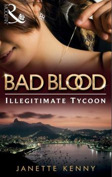 The Illegitimate Tycoon - Janette Kenny Bad Blood