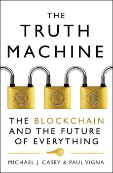 The Truth Machine: The Blockchain and the Future of Everything - Paul  Vigna