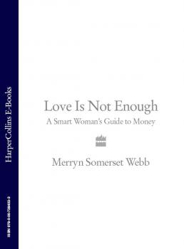 Love Is Not Enough: A Smart Woman's Guide to Money - Merryn Webb Somerset