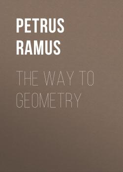 The Way To Geometry - Petrus Ramus
