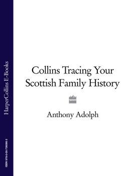 Collins Tracing Your Scottish Family History - Anthony  Adolph