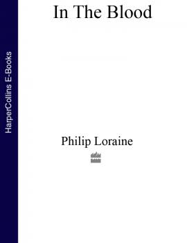 In the Blood - Philip  Loraine