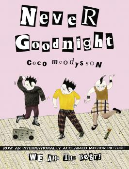 Never Goodnight - Coco  Moodysson