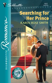Searching For Her Prince - Karen Smith Rose Mills & Boon Silhouette