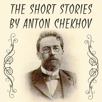 The Short stories by Anton Chekhov - Антон Чехов