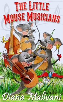 The Little Mouse Musicians - Diana Malivani