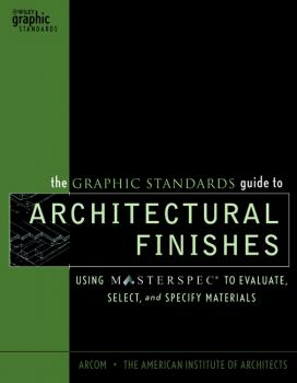 The Graphic Standards Guide to Architectural Finishes - The American Institute of Architects