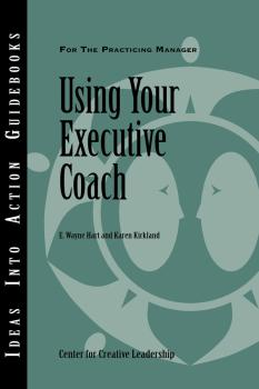 Using Your Executive Coach - Center for Creative Leadership (CCL)