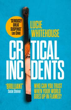 Critical Incidents - Lucie  Whitehouse