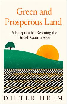 Green and Prosperous Land - Dieter  Helm