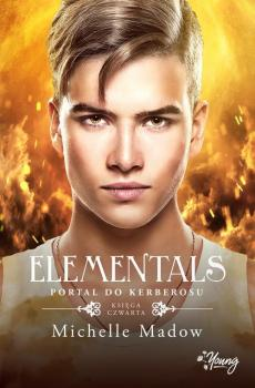 Portal do Kerberosu. Elementals. Tom 4 - Michelle  Madow
