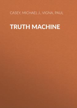 Truth Machine - Michael J.  Casey