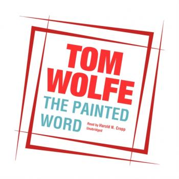 Painted Word - Tom  Wolfe