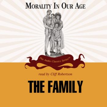 Family - Prof. Lawrence D. Houlgate The Morality in Our Age Series
