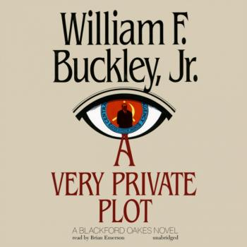 Very Private Plot - William F.  Buckley The Blackford Oakes Mysteries
