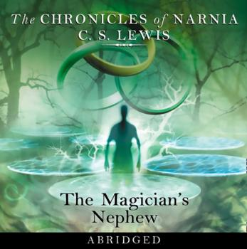 Magician's Nephew (The Chronicles of Narnia, Book 1) - C. S.  Lewis