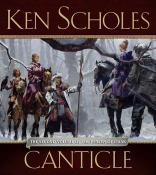 Canticle - Ken  Scholes The Psalms of Isaak